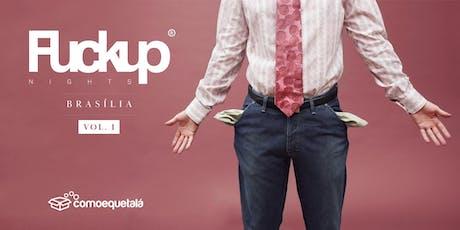 FuckUp Nigths Brasília - Vol. 1 tickets
