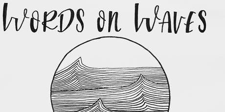 Words on Waves: Poetry, Prose and Vinyl tickets