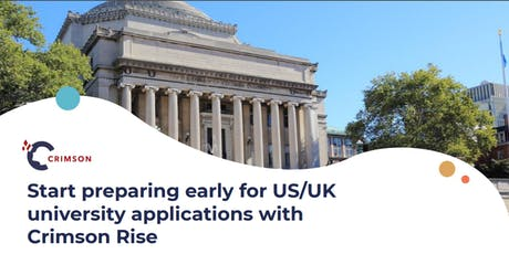 Start preparing early for US/UK university applications with Crimson Rise tickets