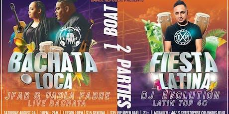 Bachata Loca / Fiesta Latina / 1 Boat / 2 Parties tickets