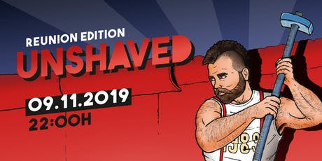 UNSHAVED Party - Reunion Edition - 5 Jahre / 5th anniversary tickets