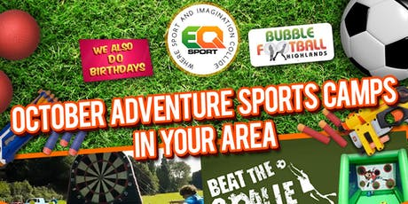 INVERNESS OCTOBER HOLIDAY ADVENTURE SPORTS CAMP HALF DAY TICKETS (FULL WEEK) 14TH OF OCTOBER-18TH OF OCTOBER tickets