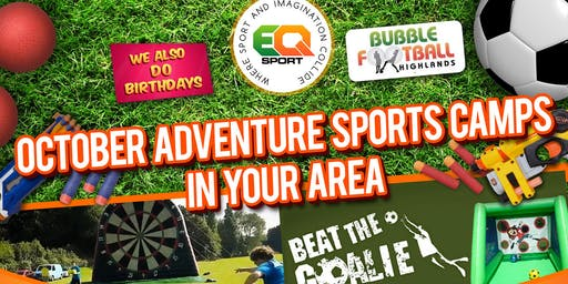 INVERNESS OCTOBER HOLIDAY ADVENTURE SPORTS CAMP SINGLE DAY TICKETS 14TH OF OCTOBER-18TH OF OCTOBER