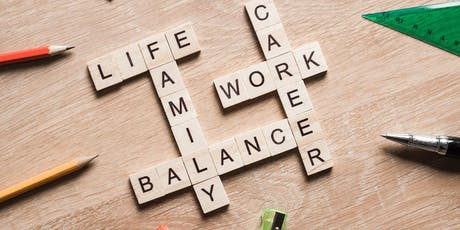 10 ways to hit your perfect work/life balance workshop & Networking event tickets