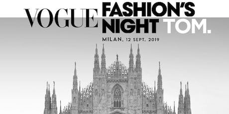 Vogue Fashion Night Tom. biglietti