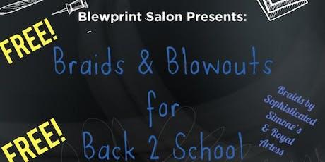 Blewprint Salon Presents: Braids & Blowouts for Back 2 School tickets