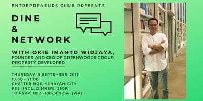 Dine and Network with Okie Imanto Widjaya, Founder and CEO of Greenwoods Group Property Developer