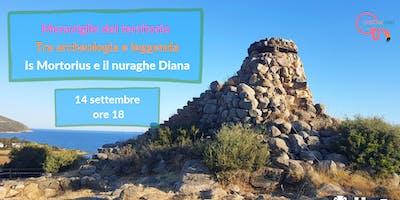 Meraviglie del territorio - Is Mortorius e il nuraghe Diana