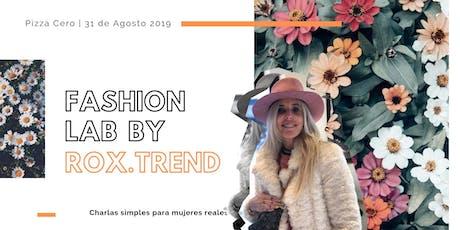 Fashion Lab by Rox Trend | Pizza Cero entradas