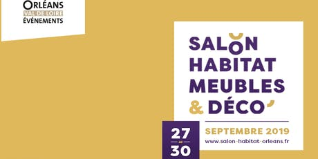Le salon habitat d'Orléans tickets