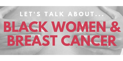 Let's Talk About... Black Women and Breast Cancer