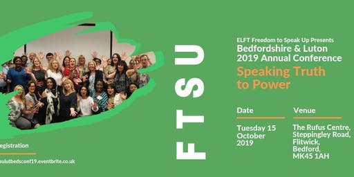ELFT FTSU CONFERENCE 2019 Bedford & Luton: SPEAKING TRUTH TO POWER