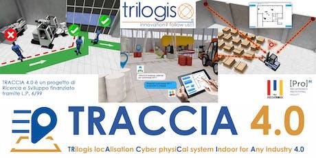 TRACCIA 4.0 - Nuove soluzioni per la localizzazione in ambito industriale biglietti