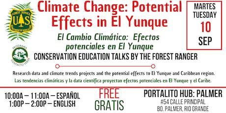 El Cambio Climático:  Efectos potenciales en El Yunque tickets
