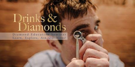 Drinks & Diamonds - Diamond Education Seminar tickets