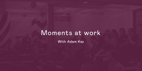 Moments at work with Adam Kay tickets