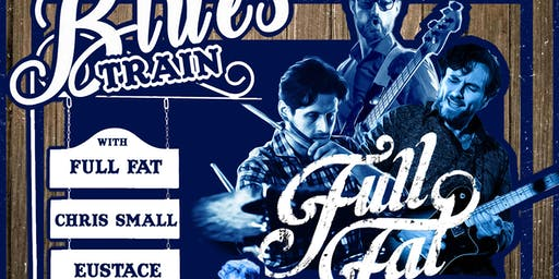 VOODOO ROOMS Autumn Blues Train: Full Fat, Eustace and Chris Small