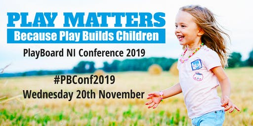 PlayBoard Conference 2019 - Play Matters Because Play Builds Children