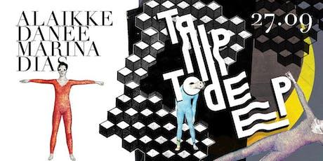 Trip To Deep Presents: Marina Dias ingressos