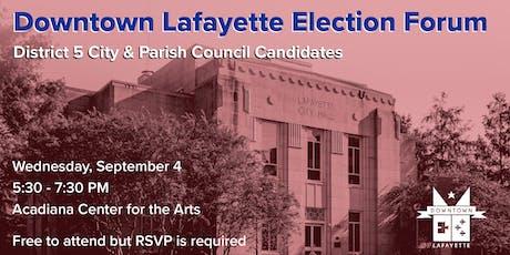Downtown Lafayette Election Forum: District 5 City & Parish Councils tickets