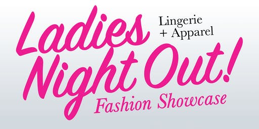 Ladies Night Out! Lingerie + Apparel Fashion Showcase