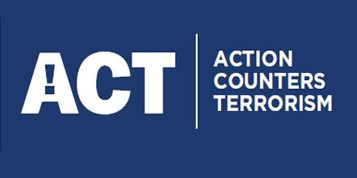Action Counters Terrorism (ACT) Awareness Session