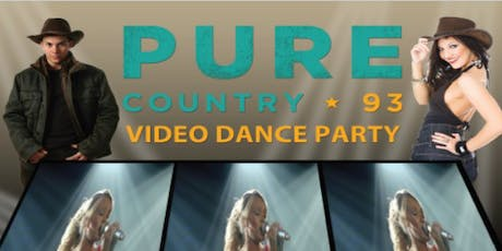 Pure Country 93 Video Dance Party tickets