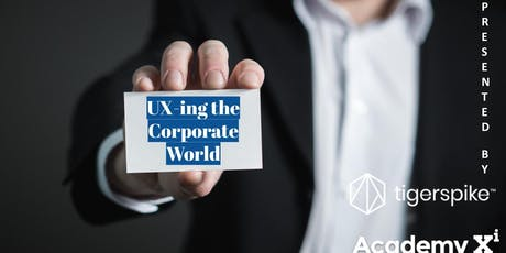 UX-ing the Corporate World tickets