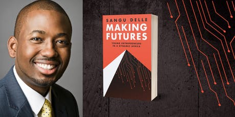 Book Launch – Making Futures: Young Entrepreneurs in a Dynamic Africa tickets
