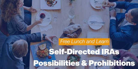 Lunch & Learn: Self-Directed IRAs - Possibilities & Prohibitions tickets