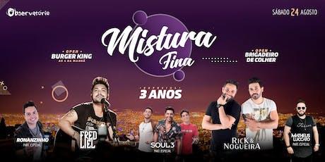 MISTURA FINA  - Sábado - 24/08 tickets