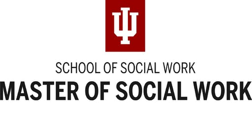 IU NORTHWEST SCHOOL OF SOCIAL WORK: MSW INFORMATION SESSION