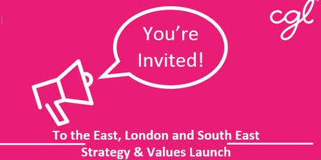 Change Grow Live - East, London & South East Strategy & Values Launch tickets