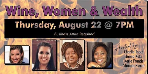 Wine, Women & Wealth in West Palm Beach