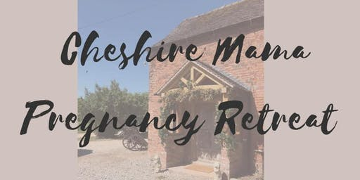 Cheshire Mama Pregnancy Day Retreat