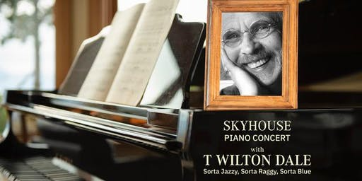 Skyhouse Piano Concert w/ T Wilton Dale