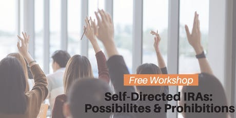 Self-Directed IRAs: Possibilities & Prohibitions Workshop tickets