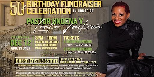 Pastor Undena Y. Leake Jacksons' 50th Birthday Fundraiser CELEBRATION