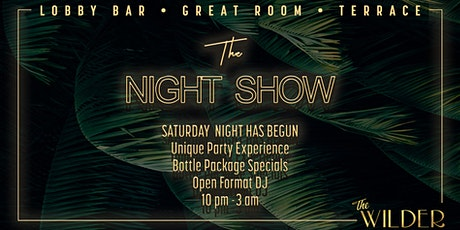 The Night Show • Saturdays At The Wilder tickets