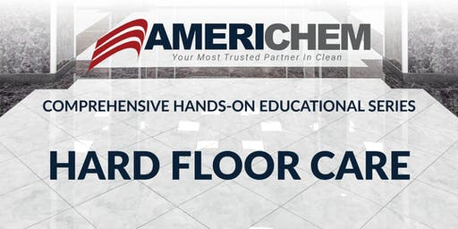 Comprehensive Hands-On Educational Series - Hard Floor Care