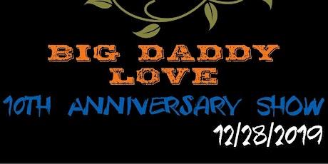 BIG DADDY LOVE  10th Anniversary tickets