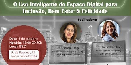"""Workshop """"O uso inteligente do Espaço Digital para inclusão, bem estar e felicidade """" ingressos"""