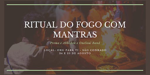 Ritual do Fogo e Show de mantras