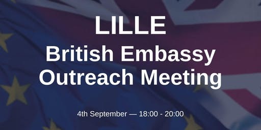 British Embassy Outreach Meeting - LILLE