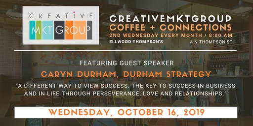 CreativeMktGroup October Coffee + Connections: Featuring Caryn Durham, Durham Strategy