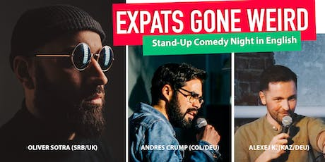"""""""EXPATS GONE WEIRD"""" - Stand-up Comedy In English. Tickets"""
