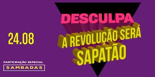 Desculpa, a Revolução Será Sapatão!
