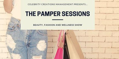 The Pamper Sessions - Beauty, Fashion & Wellness Show and Summer Day Party! tickets