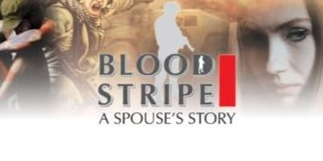 Blood Stripe: A Spouse's Story   A Film Documentary Premiere  tickets