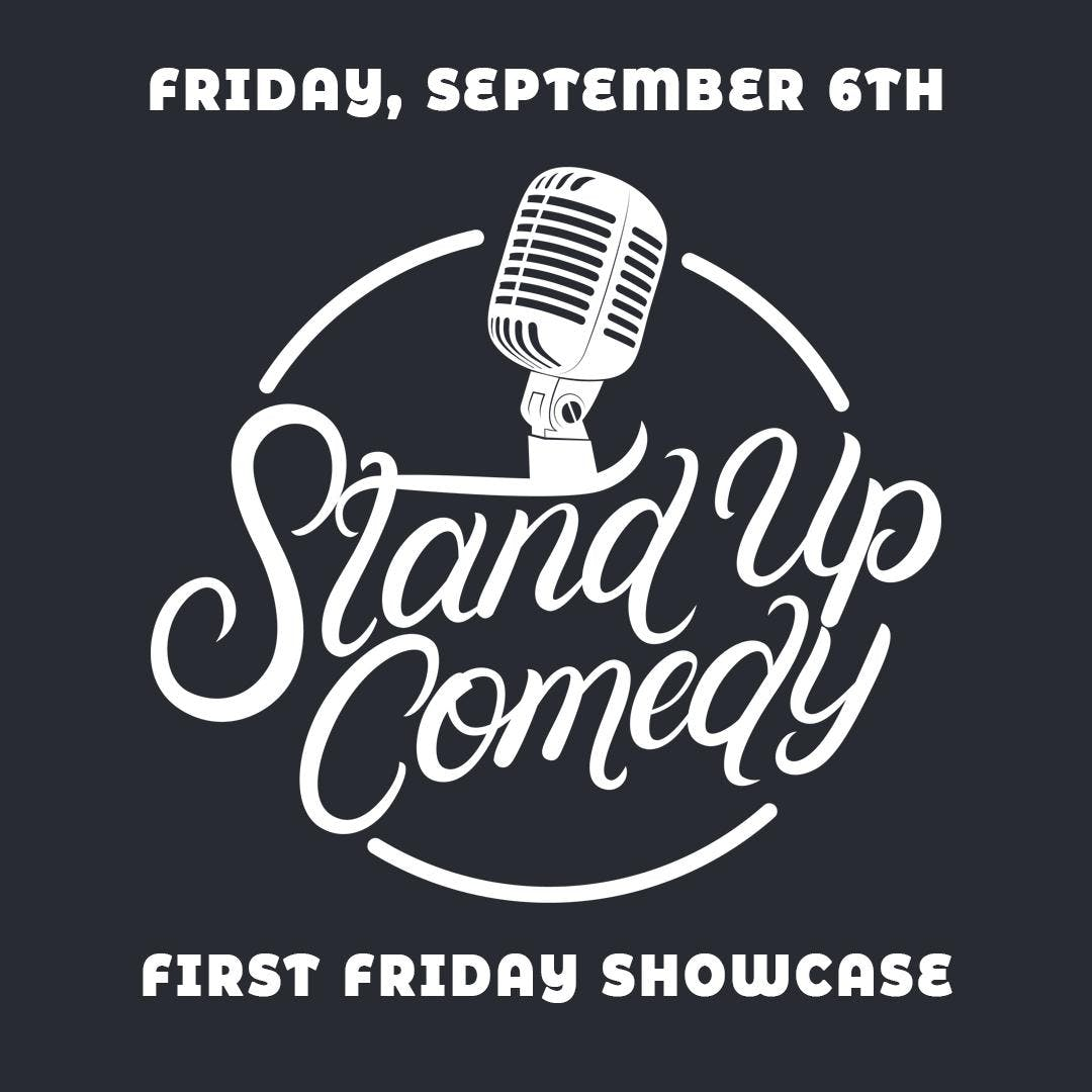 First Friday Comedy Showcase